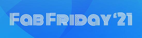 Fab Friday Schedule